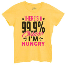 Womens There's A 99.9% Chance I'm Hungry Tshirt Small Womens Tank Tops Yellow Tshirt