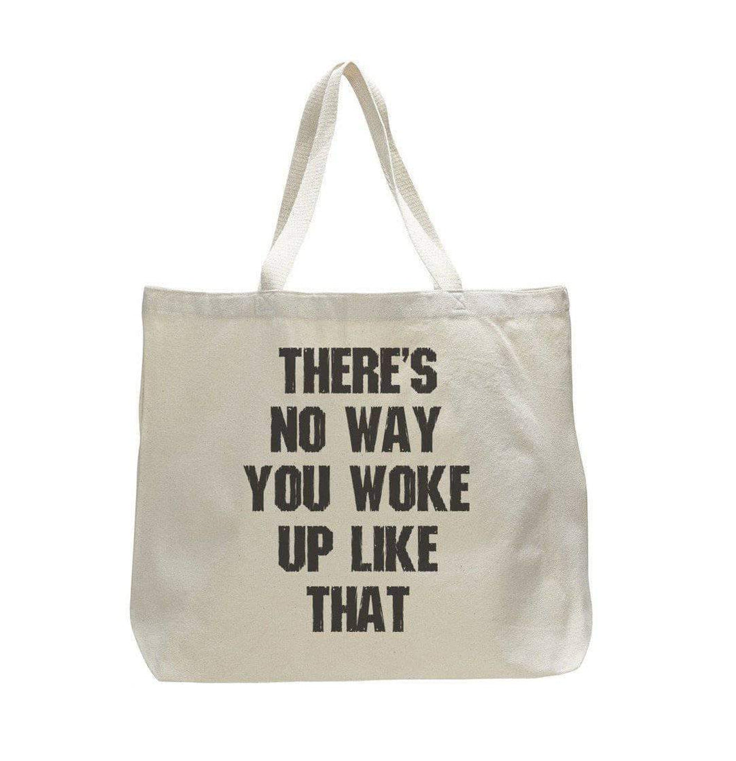 There's No Way You Woke Up Like That - Trendy Natural Canvas Bag - Funny and Unique - Tote Bag  Womens Tank Tops