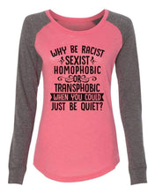"Womens ""Why Be Racist, Sexist, Homophobic Or Transphobic When You Could Just Be Quiet"" Long Sleeve Elbow Patch Contrast Shirt X-Small Womens Tank Tops Peach"