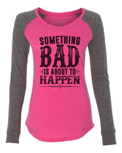 "Womens ""Something Bad Is About To Happen"" Long Sleeve Elbow Patch Contrast Shirt X-Small Womens Tank Tops Pink"