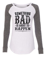"Womens ""Something Bad Is About To Happen"" Long Sleeve Elbow Patch Contrast Shirt X-Small Womens Tank Tops White"