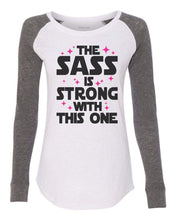 "Womens ""The Sass Is Strong With This One"" Long Sleeve Elbow Patch Contrast Shirt X-Small Womens Tank Tops White"