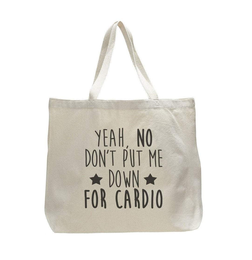 Yeah, No Don't Put Me Down For Cardio - Trendy Natural Canvas Bag - Funny and Unique - Tote Bag  Womens Tank Tops