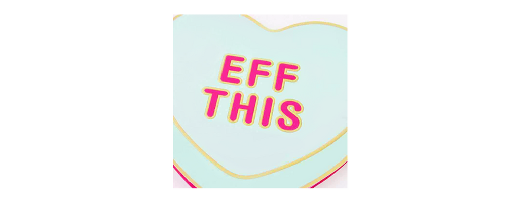"""EFF YOU"" VALENTINE'S DAY!!"