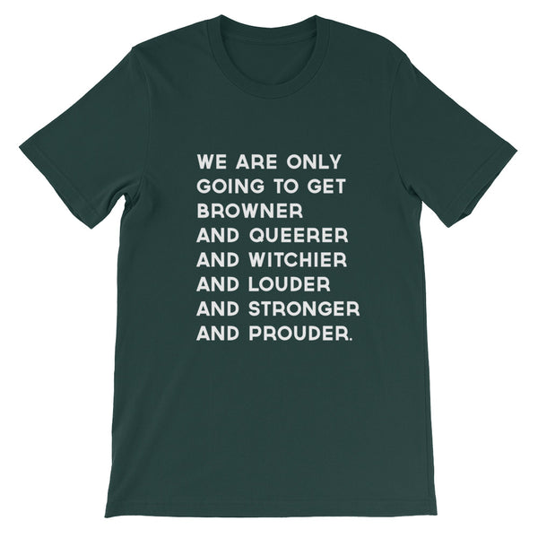 """We Are Only Going to get Browner..."" Unisex short sleeve t-shirt"