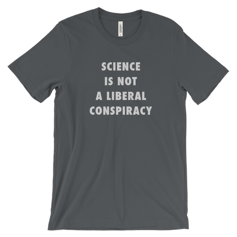 """Science is Not a Liberal Conspiracy"" T-shirt"