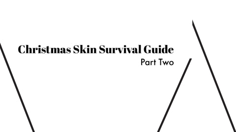 Christmas Skin Survival Guide Part 2 - At Thalia Skin find out which facial skin care products can help