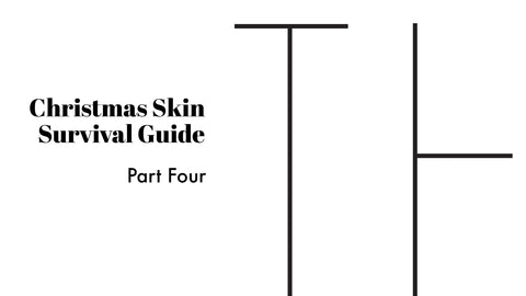 Christmas Skin Survival Guide Part Four - learn which organic natural skincare can help over Christmas at Thalia Skin
