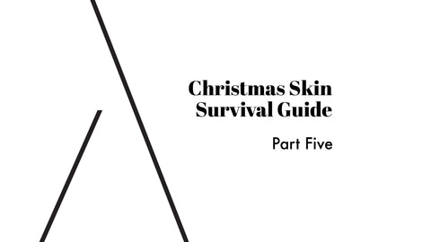 Christmas Skin Survival Guide – find out what natural skincare routine can help
