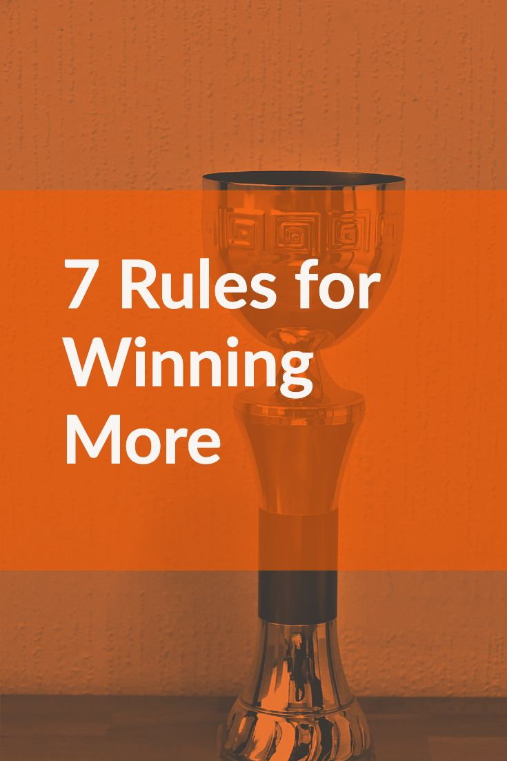 7 Rules for Winning More