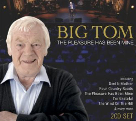 Big Tom - The Pleasure Has Been Mine (2 CD Set)