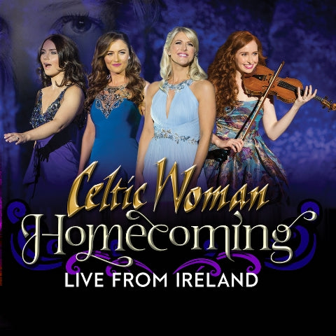 Celtic Woman The Home Coming - Live From Ireland