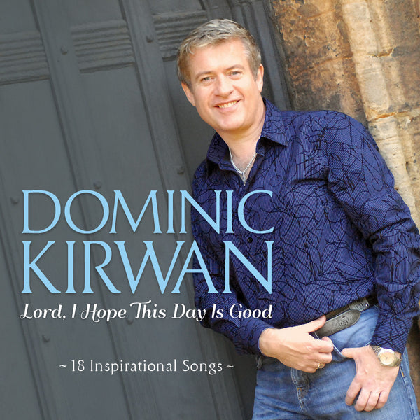 Dominic Kirwan 'Lord I Hope This Day Is Good'