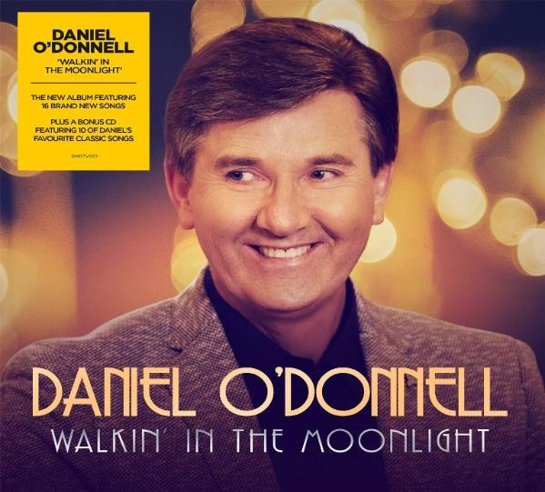 Daniel O'Donnell - Walkin' In The Moonlight - PRE-ORDER RELEASE 30th November