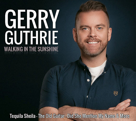 Gerry Guthrie - Brand New Album  Walking In The Sunshine