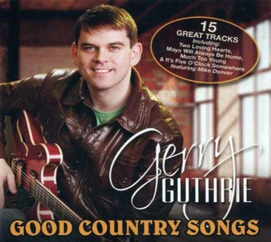 Gerry Guthrie - Good Country Songs  15 Great Songs