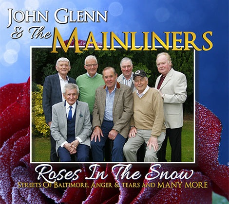 John Glenn & The Mainliners - Roses In The Snow