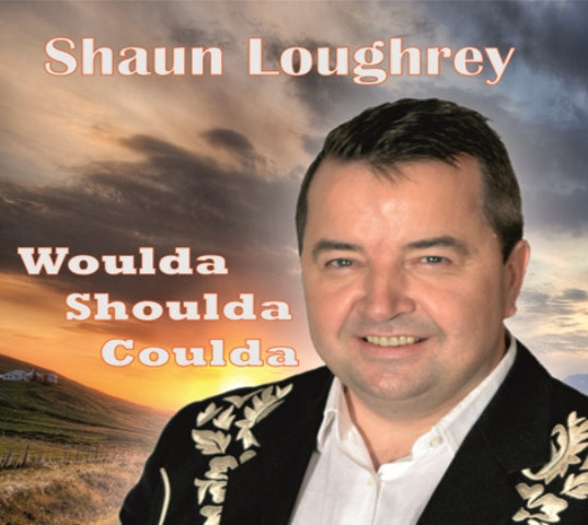 Shaun Loughrey - Woulda Shoulda Coulda