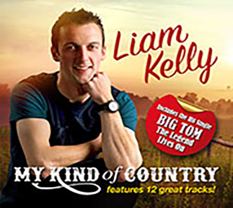 Liam Kelly - My Kind Of Country  Including Big Tom, The Legend Lives On