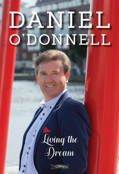Living The Dream - Daniel O'Donnell