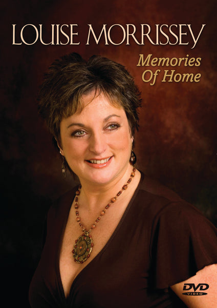 Louise Morrissey - Memories of Home DVD