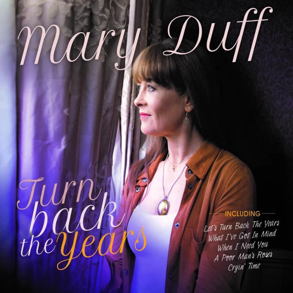 Mary Duff - Turn Back The Years (PRE-ORDER RELEASE FRIDAY 12TH APRIL 2019)