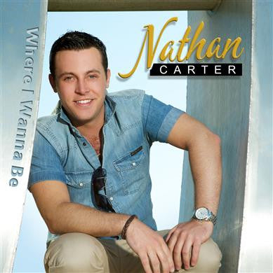 Where I Wanna Be - Nathan Carter