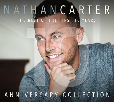 Nathan Carter - Anniversary Collection (The Best Of The First 10 years) Pre Order Now