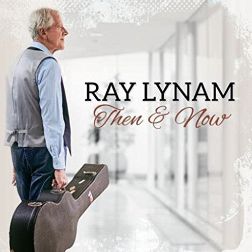 Then & Now - Ray Lynam