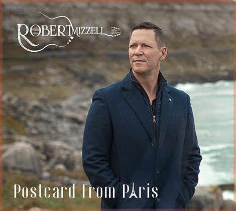 Robert Mizzell Postcard From Paris  -  Brand New Album