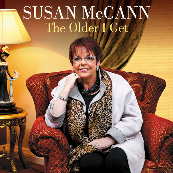 Susan McCann -The Older I Get   2 CD & DVD (Pre Order Available 27th January)