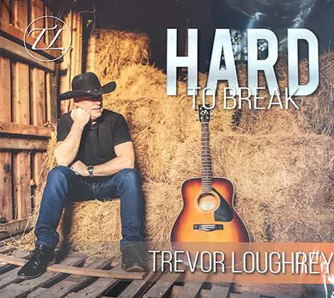 Trevor Loughrey - Hard To Break