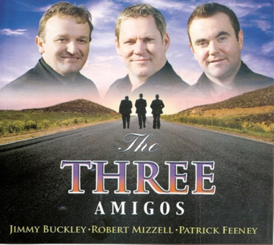 The Three Amigos - Jimmy Buckley - Robert Mizzell - Patrick Feeney