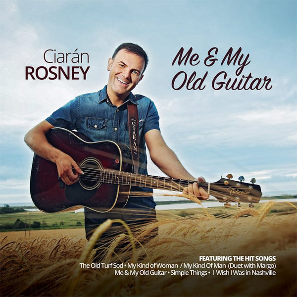 Ciaran Rosney - Me & My Old Guitar