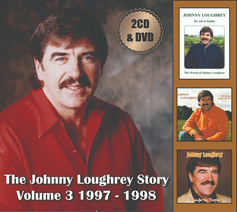 The Johnny Loughrey Story Vol 3 1997 - 1998  2            CD & DVD