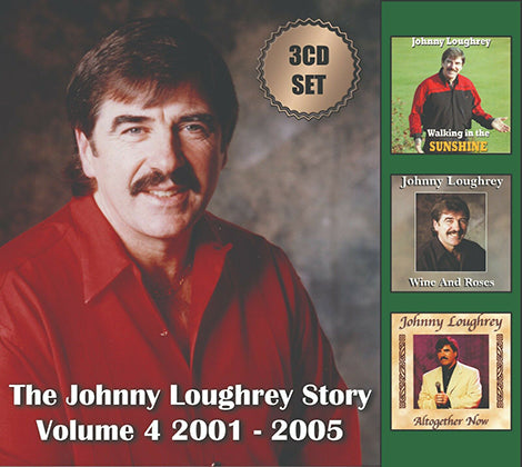 The Johnny Loughrey Story Vol 4   2001- 2005              3 CD Collection