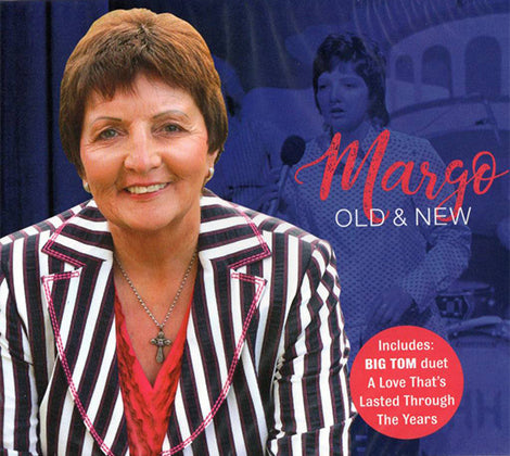 MARGO - OLD & NEW (Duet with Big Tom 'A Love That's Lasted Through The Years'