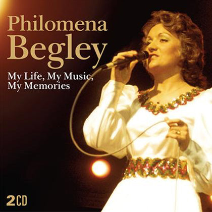 Philomena Begley - My Life' , My Music, My Memories CD