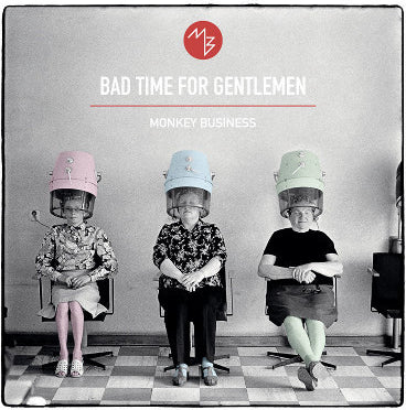 Monkey Business Bad Time For Gentlemen (2LP)