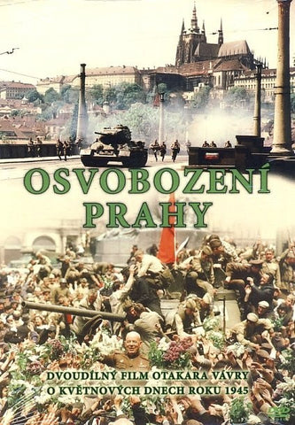 The Liberation of Prague/Osvobozeni Prahy