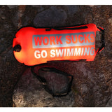 Work Sucks Go Swimming Dry Bag Buoy