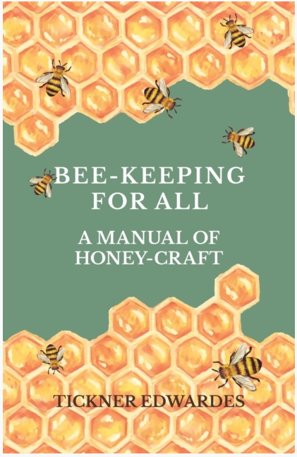 Bee-Keeping For All - A Manual Of Honey-Craft
