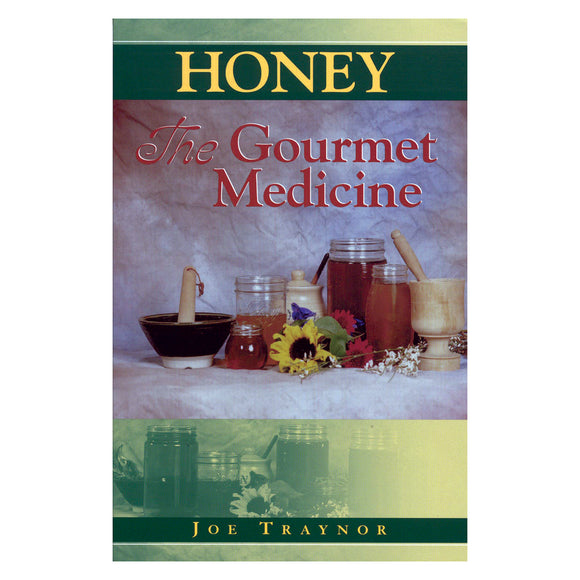 Honey The Gourmet Medicine