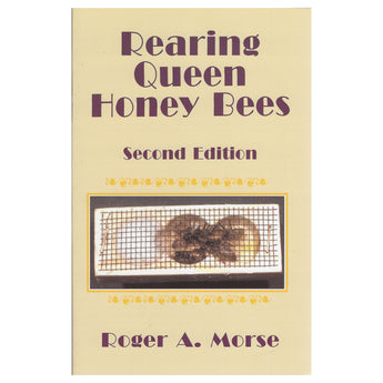 Rearing Queen Honeybees, 2nd Edition
