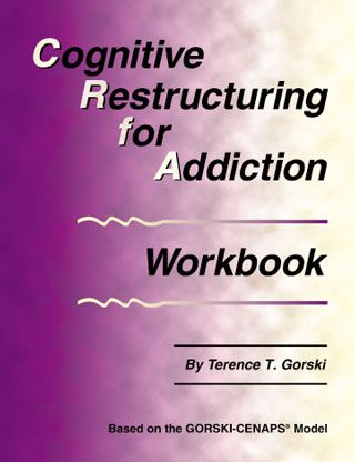 Cognitive Restructuring for Addiction Workbook