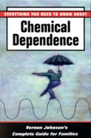 Everything You Need to Know: Chemical Dependence