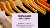 4 Ways to Shop Sustainably During Your Pregnancy
