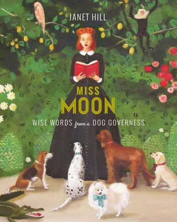 Miss Moon - Wise Words from a Dog Governess