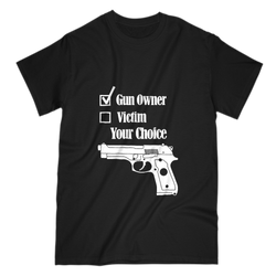 Exclusive Gun Owner or Victim Tee