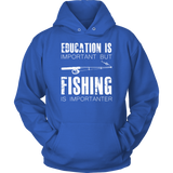 Fishing is Importner - Hoodie